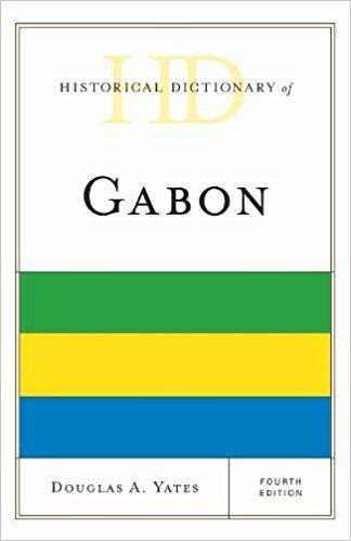 Yates, Historical Dictionary of Gabon, 4th edition